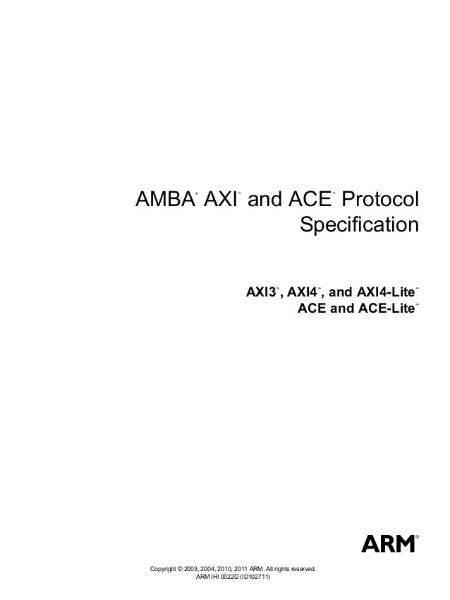 AMBA AXI and ACE Protocol                 ®              ™                                   ™              Specification ...