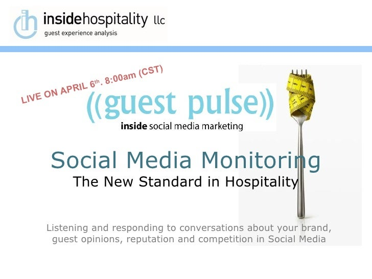 Social Media Monitoring The   New Standard in Hospitality Listening and responding to conversations about your brand, gues...
