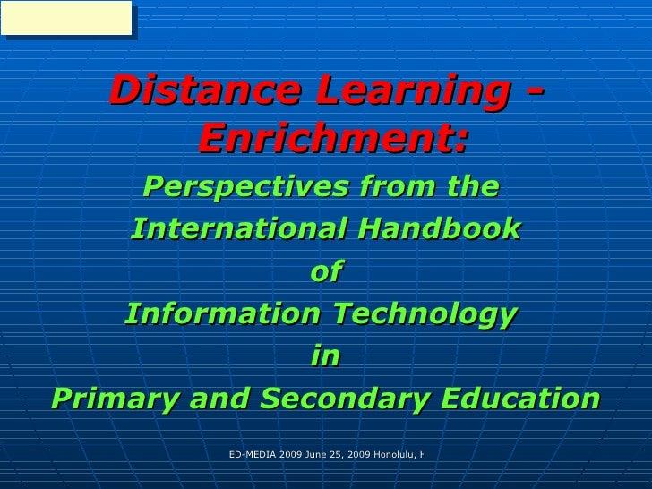 <ul><li>Distance Learning - Enrichment:   </li></ul><ul><li>Perspectives from the  </li></ul><ul><li>International Handboo...