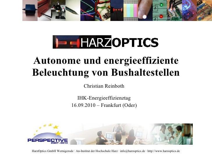 Autonome und energieeffiziente Beleuchtung von Bushaltestellen Christian Reinboth IHK-Energieeffizienztag 16.09.2010 – Fra...
