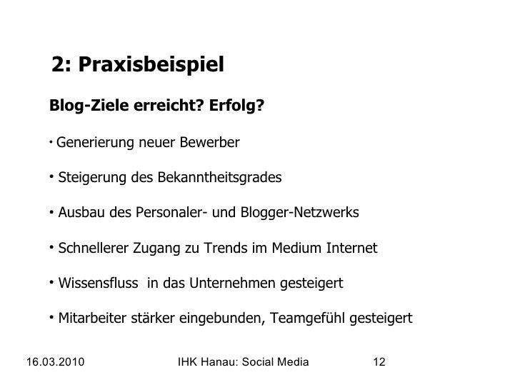 2: Praxisbeispiel <ul><li>Blog-Ziele erreicht? Erfolg? </li></ul><ul><li>Generierung neuer Bewerber </li></ul><ul><li>Stei...