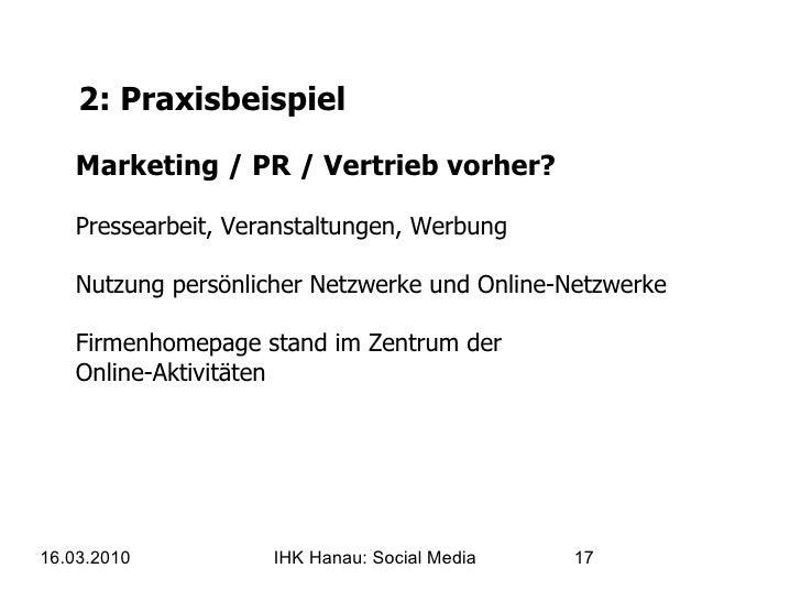 2: Praxisbeispiel Marketing / PR / Vertrieb vorher? Pressearbeit, Veranstaltungen, Werbung  Nutzung persönlicher Netzwerke...