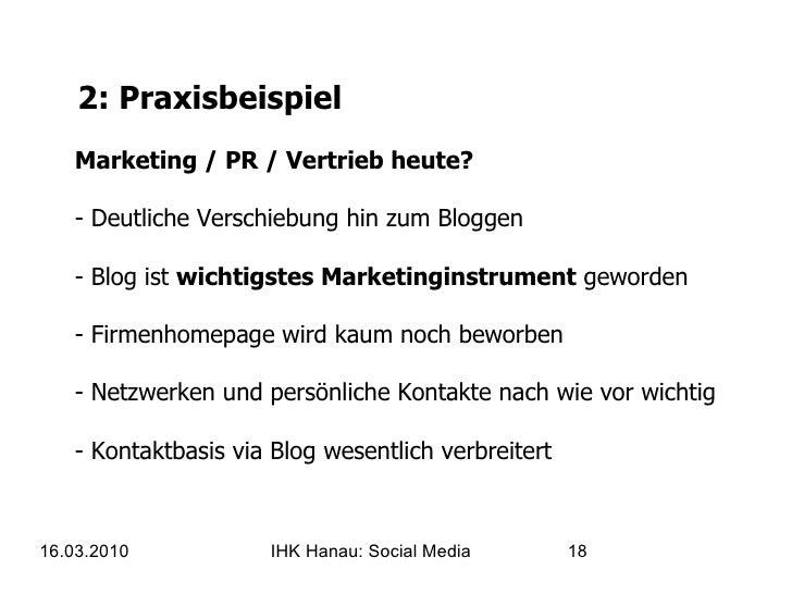 2: Praxisbeispiel Marketing / PR / Vertrieb heute? - Deutliche Verschiebung hin zum Bloggen - Blog ist  wichtigstes Market...