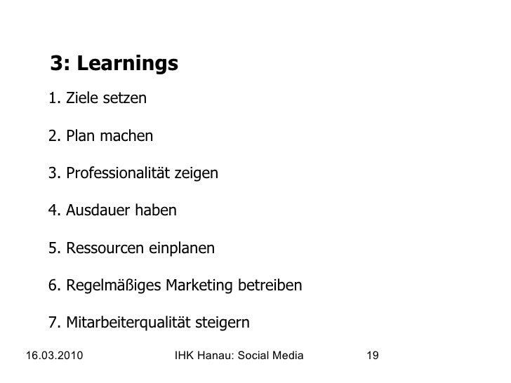 3: Learnings 1. Ziele setzen 2. Plan machen 3. Professionalität zeigen 4. Ausdauer haben 5. Ressourcen einplanen 6. Regelm...