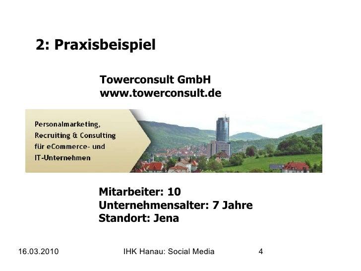 2: Praxisbeispiel Towerconsult GmbH www.towerconsult.de Mitarbeiter: 10  Unternehmensalter: 7 Jahre Standort: Jena