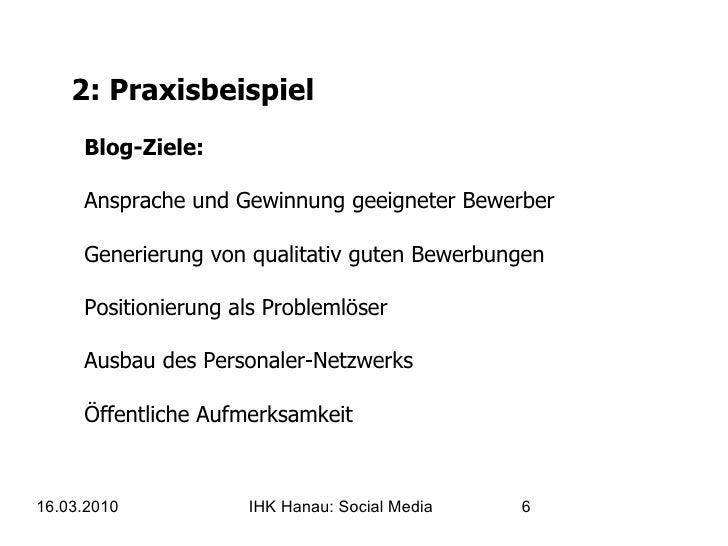 2: Praxisbeispiel Blog-Ziele: Ansprache und Gewinnung geeigneter Bewerber  Generierung von qualitativ guten Bewerbungen Po...