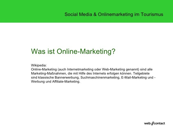 Social Media & Onlinemarketing im TourismusWas ist Online-Marketing?Wikipedia:Online-Marketing (auch Internetmarketing ode...