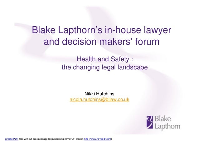Blake Lapthorn's in-house lawyer and decision makers' forum Nikki Hutchins nicola.hutchins@bllaw.co.uk Health and Safety :...