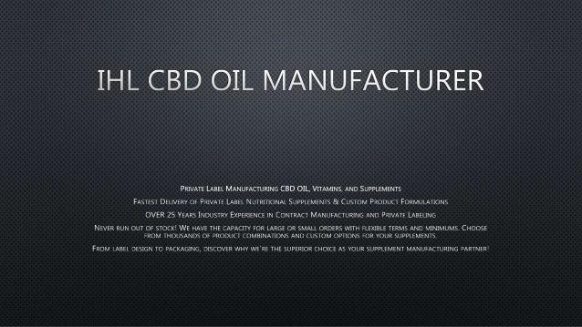 Ihl cbd oil manufacturer   CBD OIL Manufacturer, Contract