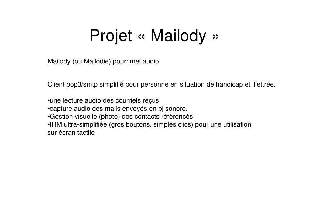 Projet « Mailody » Mailody (ou Mailodie) pour: mel audio   Client pop3/smtp simplifié pour personne en situation de handic...