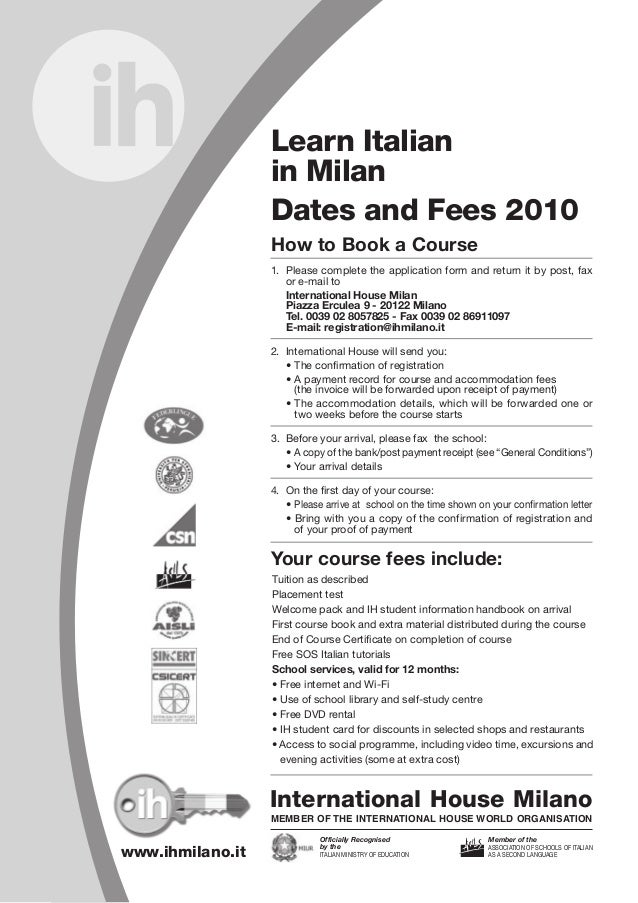 Learn Italian in Milan Dates and Fees 2010 How to Book a Course 1. Please complete the application form and return it by p...