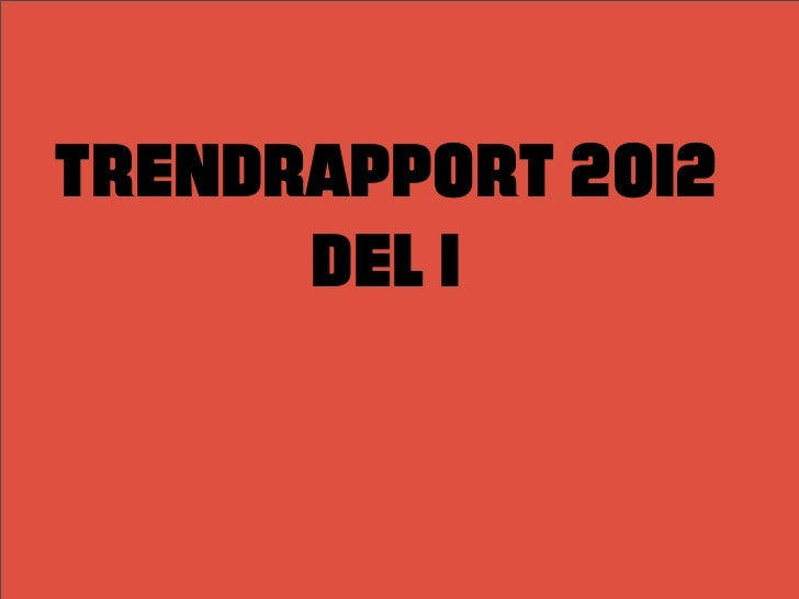 TRENDRAPPORT 2012      DEL 1