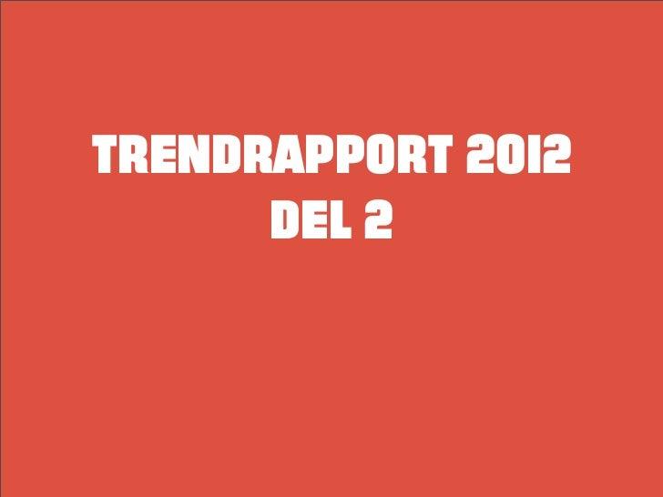 TRENDRAPPORT 2012      DEL 2