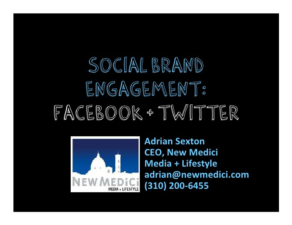 Social brand    engagement: facebook + twitter         Adrian Sexton         CEO, New Medici         Media + Lifestyle    ...