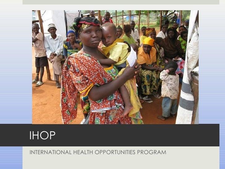 IHOP INTERNATIONAL HEALTH OPPORTUNITIES PROGRAM