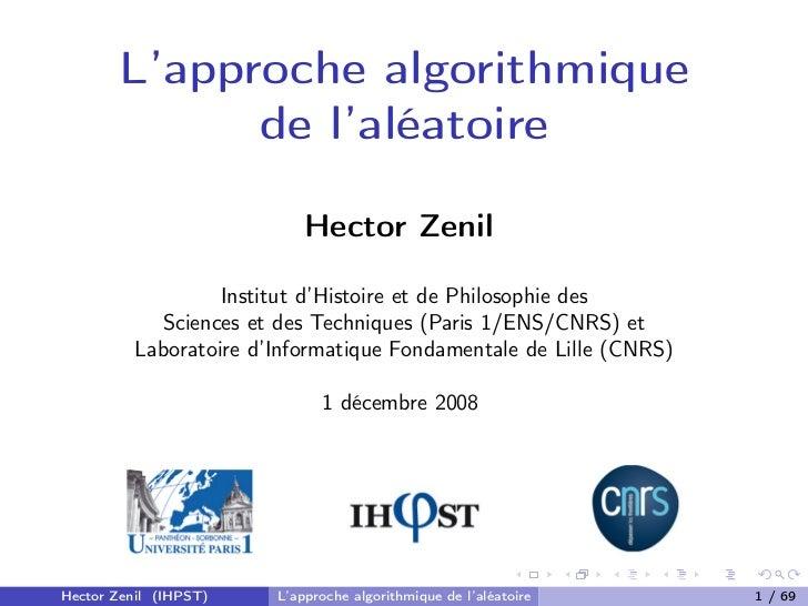 L'approche algorithmique             de l'aléatoire                           Hector Zenil                  Institut d'His...