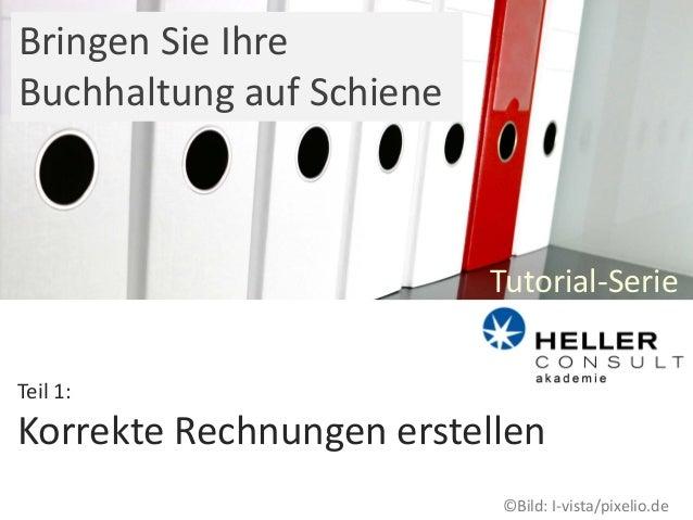 Tutorial-Serie Teil 1: Korrekte Rechnungen erstellen Bringen Sie Ihre Buchhaltung auf Schiene ©Bild: I-vista/pixelio.de