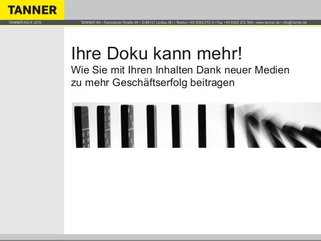 TANNER AG © 2013  TANNER AG ▪ Kemptener Straße 99 ▪ D-88131 Lindau (B) ▪ Telefon +49 8382 272-0 ▪ Fax +49 8382 272-900 ▪ w...