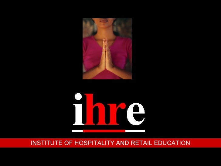 INSTITUTE OF HOSPITALITY AND RETAIL EDUCATION