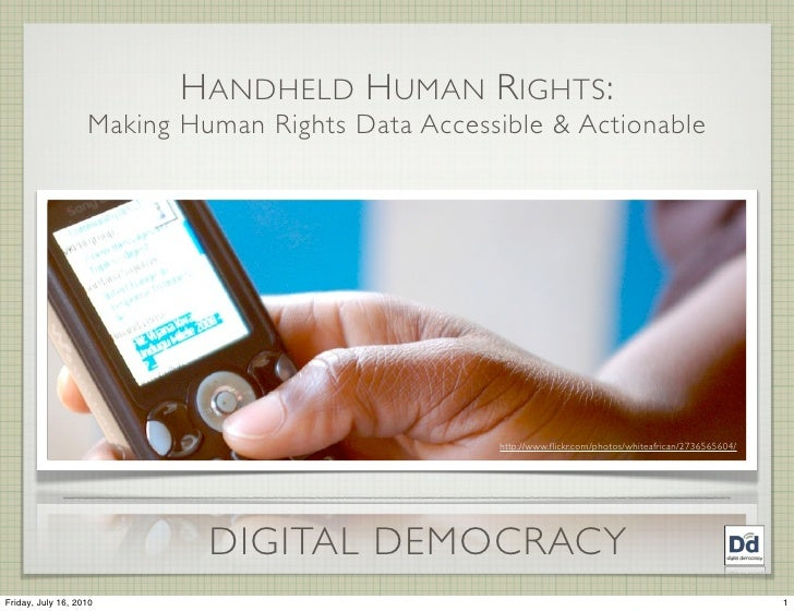 H ANDHELD H UMAN R IGHTS :                    Making Human Rights Data Accessible & Actionable                            ...