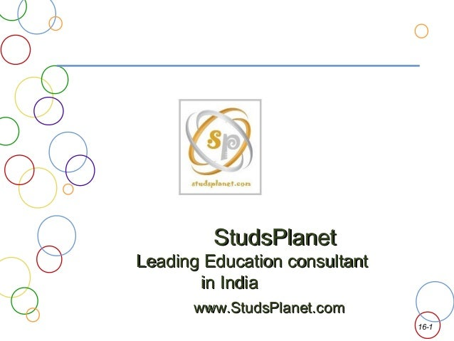 16-1 StudsPlanetStudsPlanet Leading Education consultantLeading Education consultant in Indiain India www.StudsPlanet.comw...