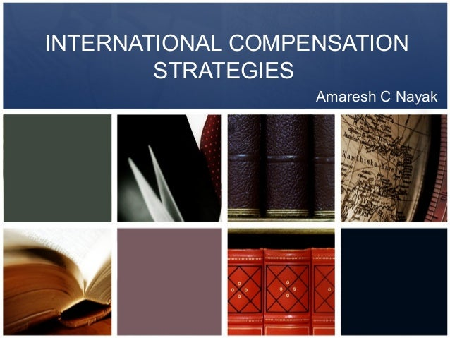 INTERNATIONAL COMPENSATION        STRATEGIES                   Amaresh C Nayak