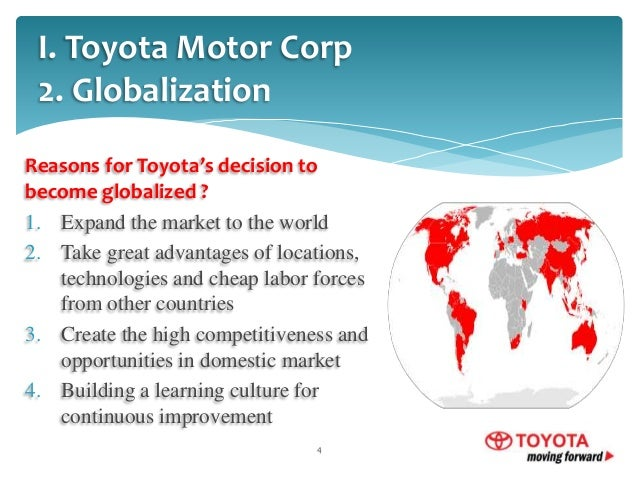 toyota s globalization strategies Cost leadership strategy in 2000 toyota¶s katsuaki watanabe who was its executive vice president had launched construction of cost towards us dollar but also in response to adaption of kyoto protocol in 1997 which is international agreement towards global warming (unfccc.