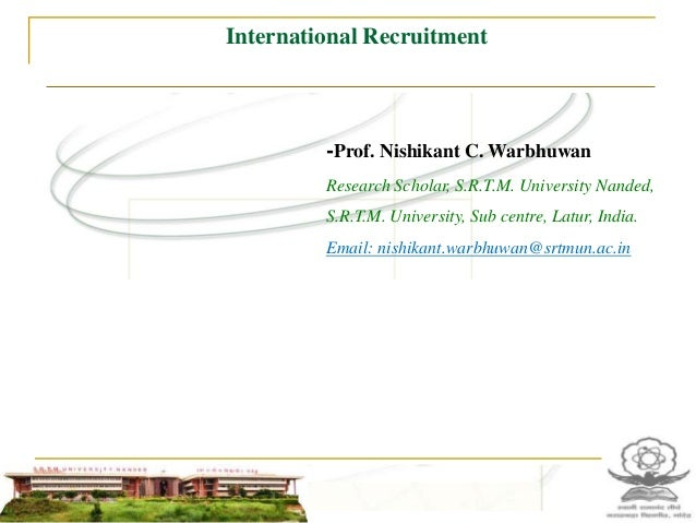 International Recruitment         -Prof. Nishikant C. Warbhuwan         Research Scholar, S.R.T.M. University Nanded,     ...