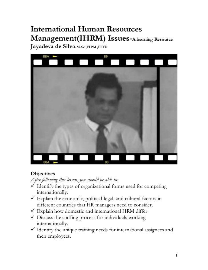 International Human ResourcesManagement(IHRM) Issues-A learning ResourceJayadeva de Silva.M.Sc ,FIPM ,FITDObjectivesAfter ...