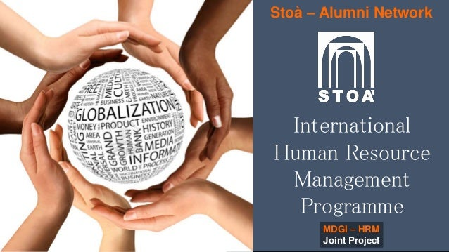 INTERNATIONAL HUMAN RESOURCE MANAGEMENT PROGRAMME International Human Resource Management Programme MDGI – HRM Joint Proje...
