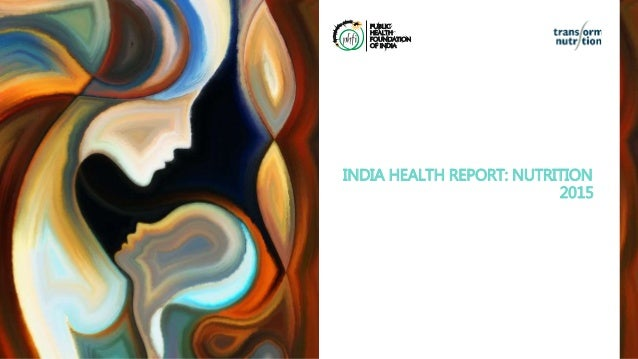 INDIA HEALTH REPORT: NUTRITION 2015