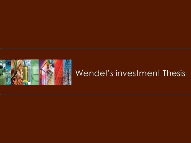 Wendel's investment Thesis