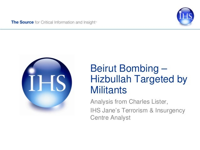 Beirut Bombing – Hizbullah Targeted by Militants Analysis from Charles Lister, IHS Jane's Terrorism & Insurgency Centre An...