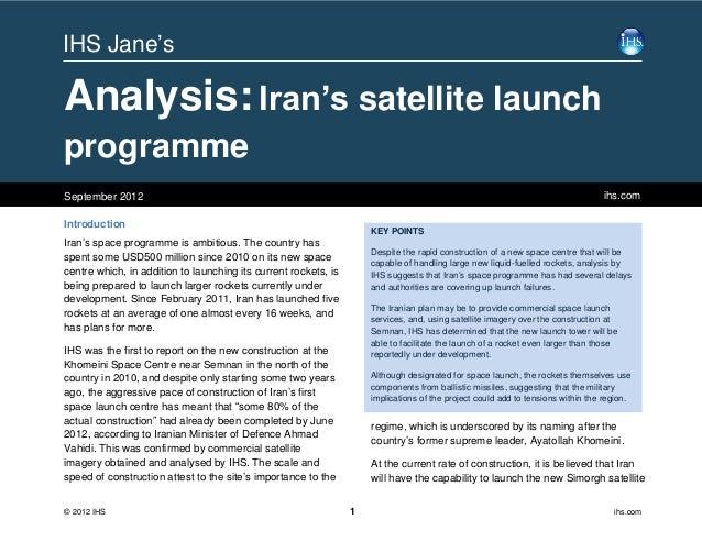 IHS Jane'sAnalysis: Iran's satellite launchprogrammeSeptember 2012                                                        ...