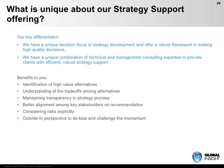What is unique about our Strategy Support offering? <ul><li>Our key differentiator: </li></ul><ul><li>We have a unique dec...