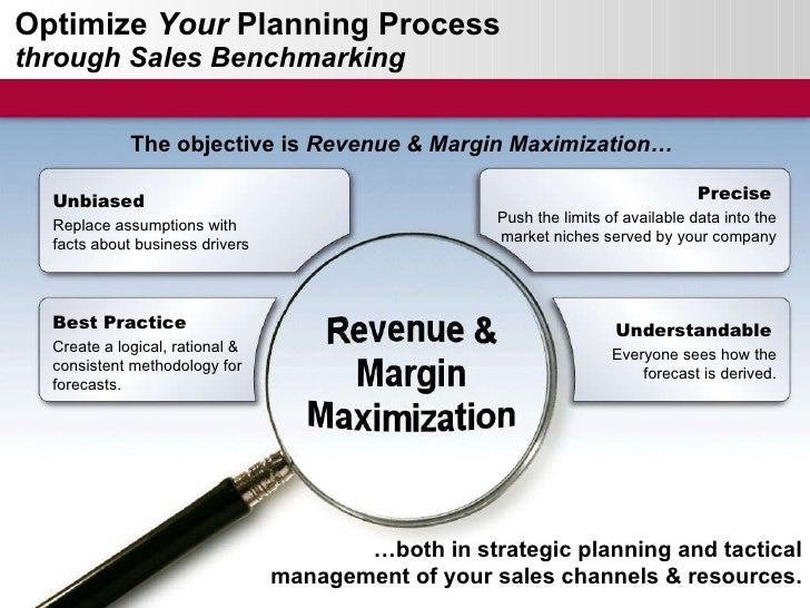 Optimize  Your  Planning Process  through Sales Benchmarking … both in strategic planning and tactical management of your ...