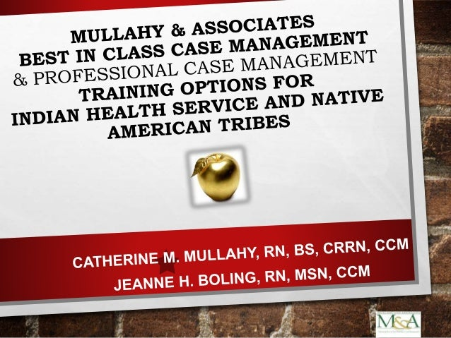 MULLAHY & ASSOCIATES, LLC Our Focus Consulting, Program Design and Customization for Implementation of state of the art ca...