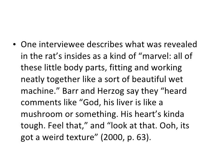 """<ul><li>One interviewee describes what was revealed in the rat's insides as a kind of """"marvel: all of these little body pa..."""