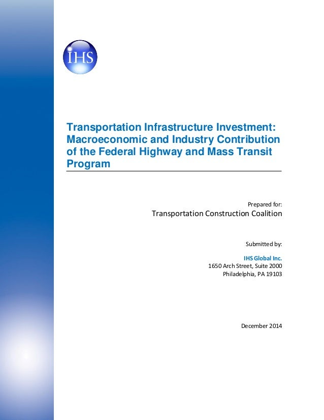 Transportation Infrastructure Investment: Macroeconomic and Industry Contribution of the Federal Highway and Mass Transit ...