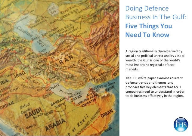Doing DefenceBusiness In The Gulf:Five Things YouNeed To KnowA region traditionally characterised bysocial and political u...