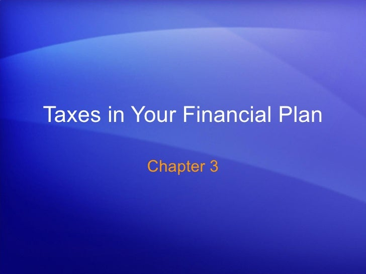 Taxes in Your Financial Plan Chapter 3