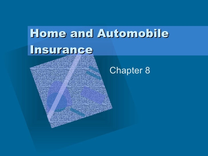 Home and Automobile Insurance Chapter 8