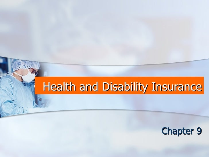 Health and Disability Insurance Chapter 9