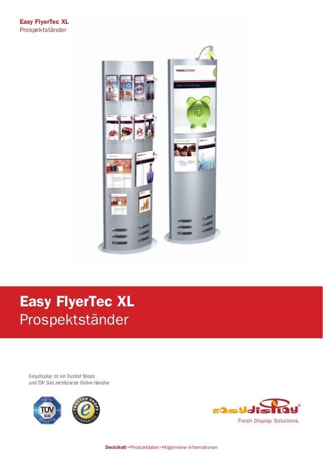 Easydisplay ist ein Trusted Shops und TÜV Süd zertifizierter Online-Händler Easy FlyerTec XL Prospektständer DeckblattPro...