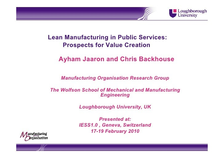 Lean Manufacturing in Public Services:     Prospects for Value Creation     Ayham Jaaron and Chris Backhouse      Manufact...