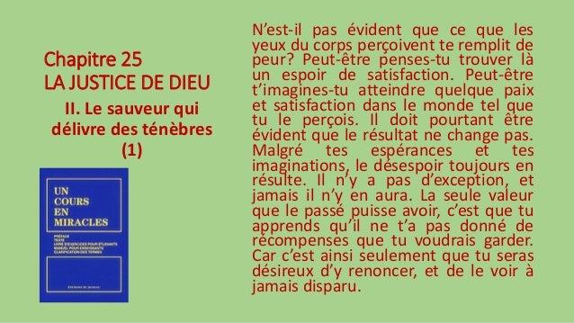 Chapitre 25 LA JUSTICE DE DIEU II. Le sauveur qui délivre des ténèbres (1) N'est-il pas évident que ce que les yeux du cor...