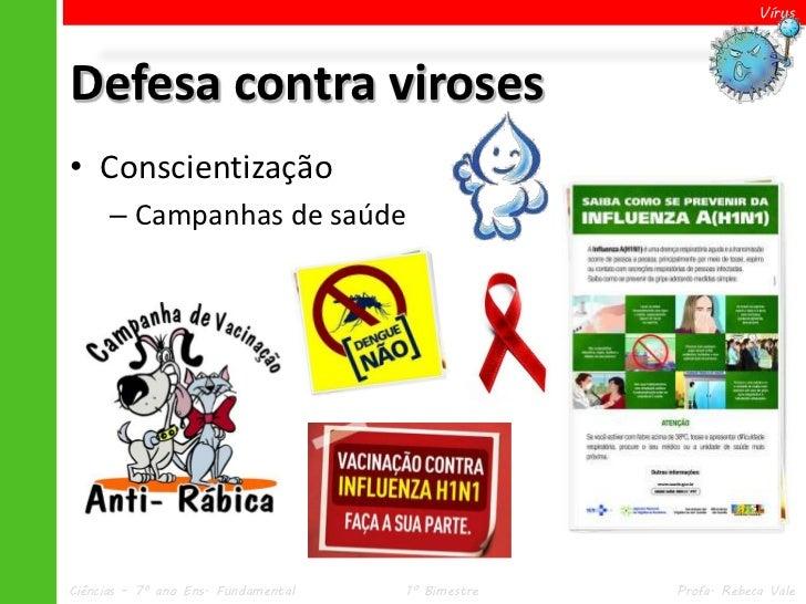 VírusDefesa contra viroses• Conscientização      – Campanhas de saúdeCiências – 7º ano Ens. Fundamental   1º Bimestre   Pr...
