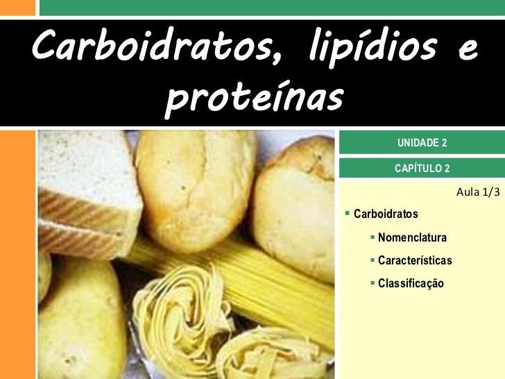 Carboidratos, lipídios e       proteínas                          UNIDADE 2                         CAPÍTULO 2            ...