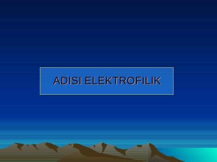 ADISI ELEKTROFILIK