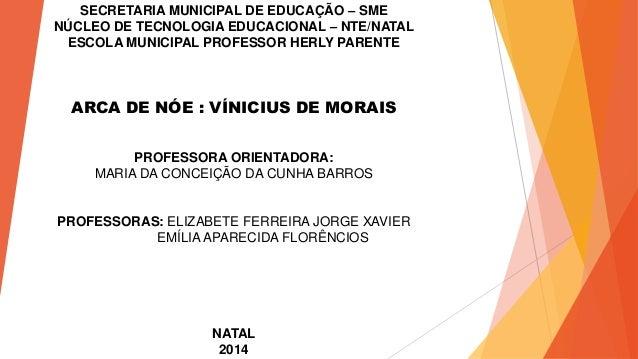 SECRETARIA MUNICIPAL DE EDUCAÇÃO – SME NÚCLEO DE TECNOLOGIA EDUCACIONAL – NTE/NATAL ESCOLA MUNICIPAL PROFESSOR HERLY PAREN...